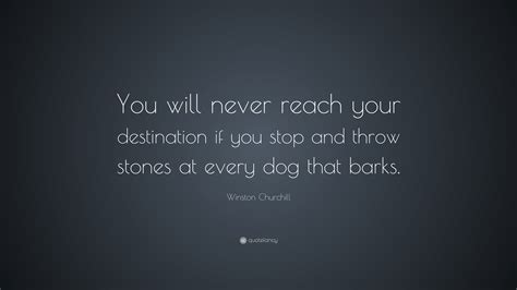 """Winston Churchill Quote: """"You will never reach your"""